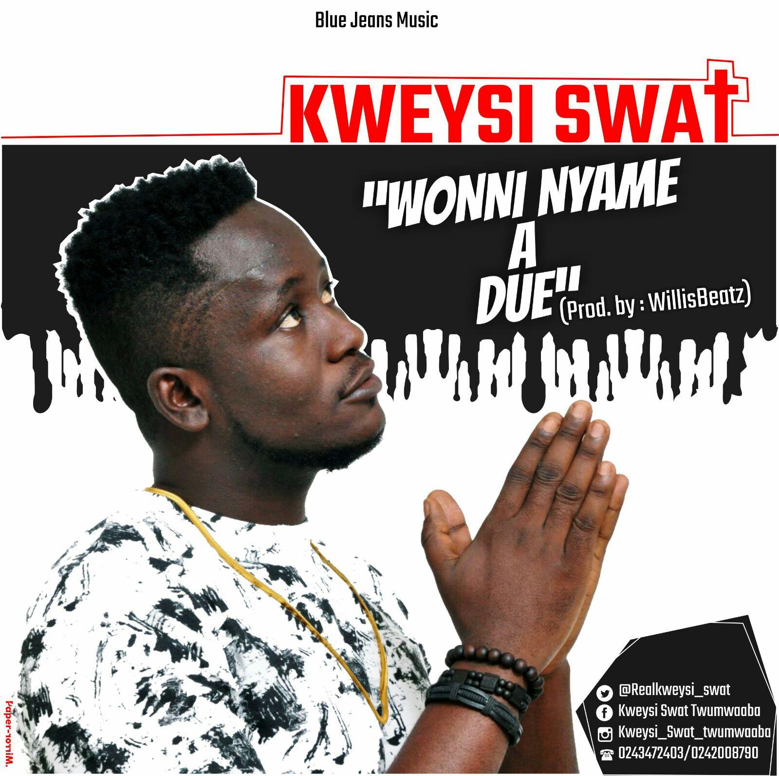 Kweysi Swat Wonni Nyame a Due Prod