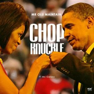 Olu Maintain – Chop Knuckle ft