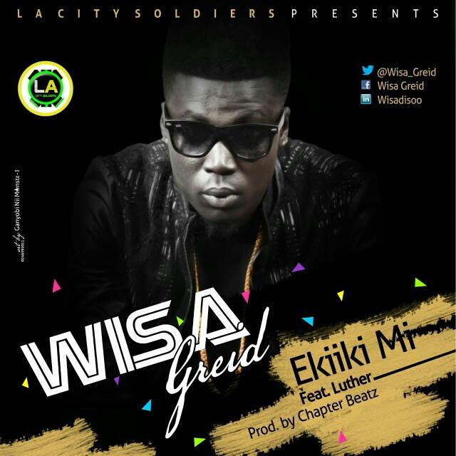 Wisa ft Luther - Ekiiki Mi (Prod by Chapterz)