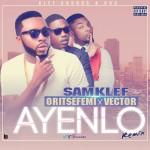 Samklef – Ayenlo Remix ft