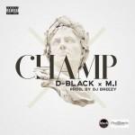 D Black – Champ Feat