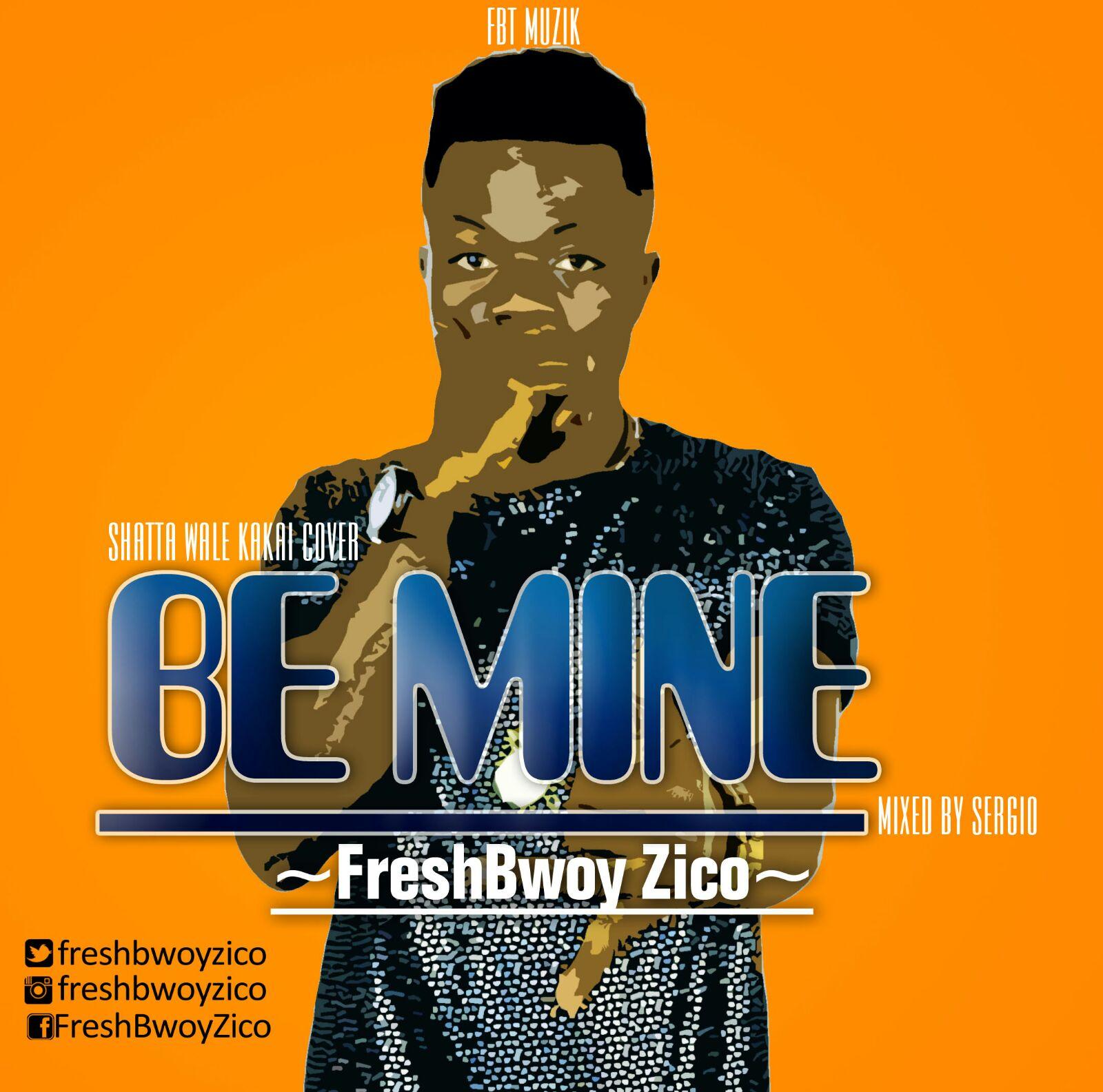 FreshBwoy Ziko Be Mine Mixed