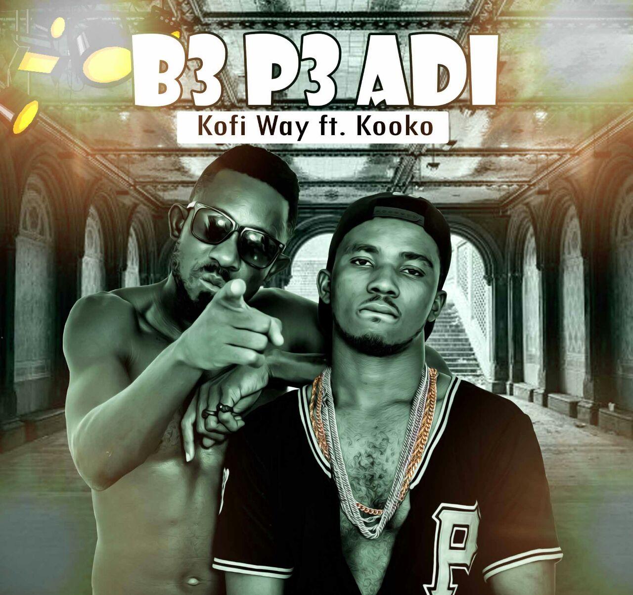 Kofi Way B P Adi Feat