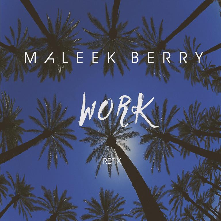 Maleek Berry Work Rihanna Refix
