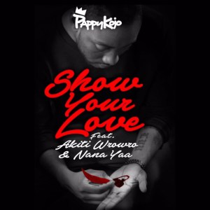 Pappy Kojo Show Your Love Feat