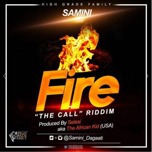 Samini Fire Call Riddim Prod By Selasi