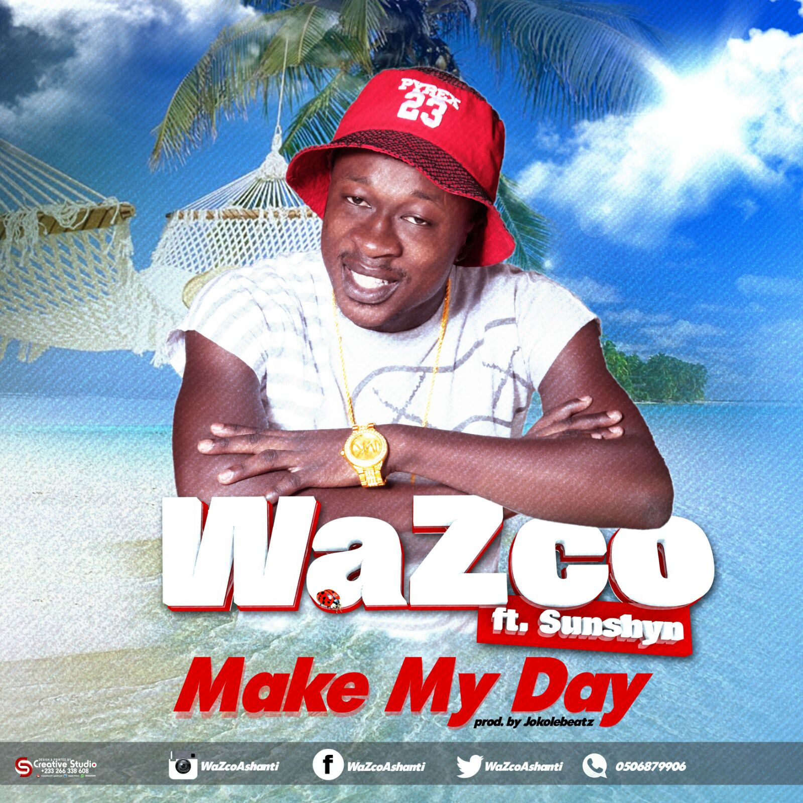 WaZco ft Sunshyn Make My Day Prod By Joekole Beat