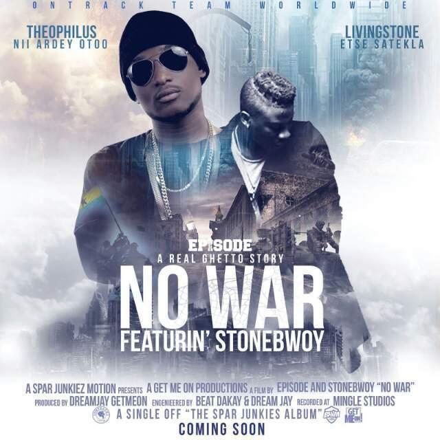 Episode feat Stonebwoy – No War Prod by DreamJay Beats