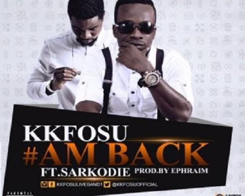 KK Fosu Am Back ft Sarkodie Prod By Ephraim