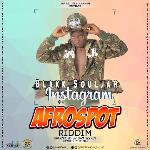 Blakk Souljah Instagram Afrospot Riddim