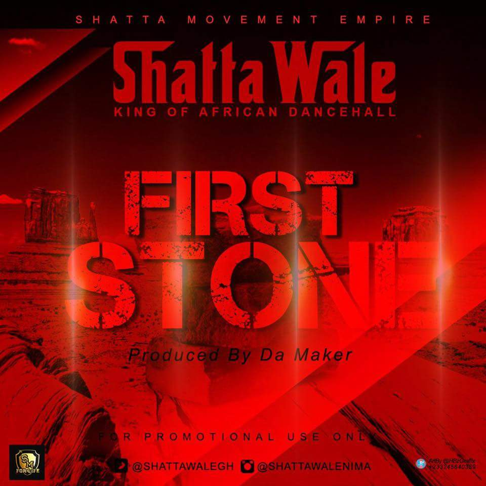 Shatta Wale First Stone Prod By Da Maker