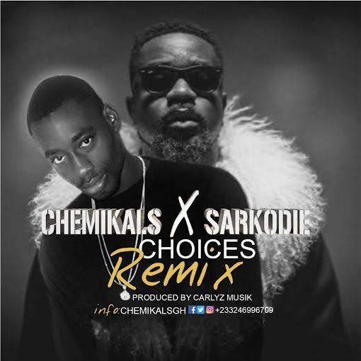 Chemikal Sarkodie Choices Remix