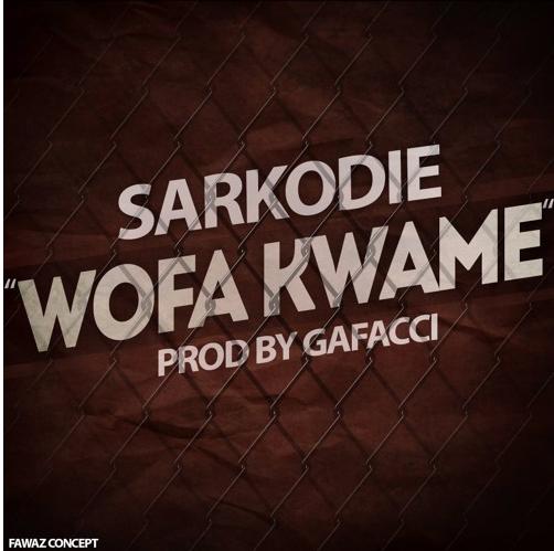 Sarkodie Wofa Kwame Prod By Gafacci