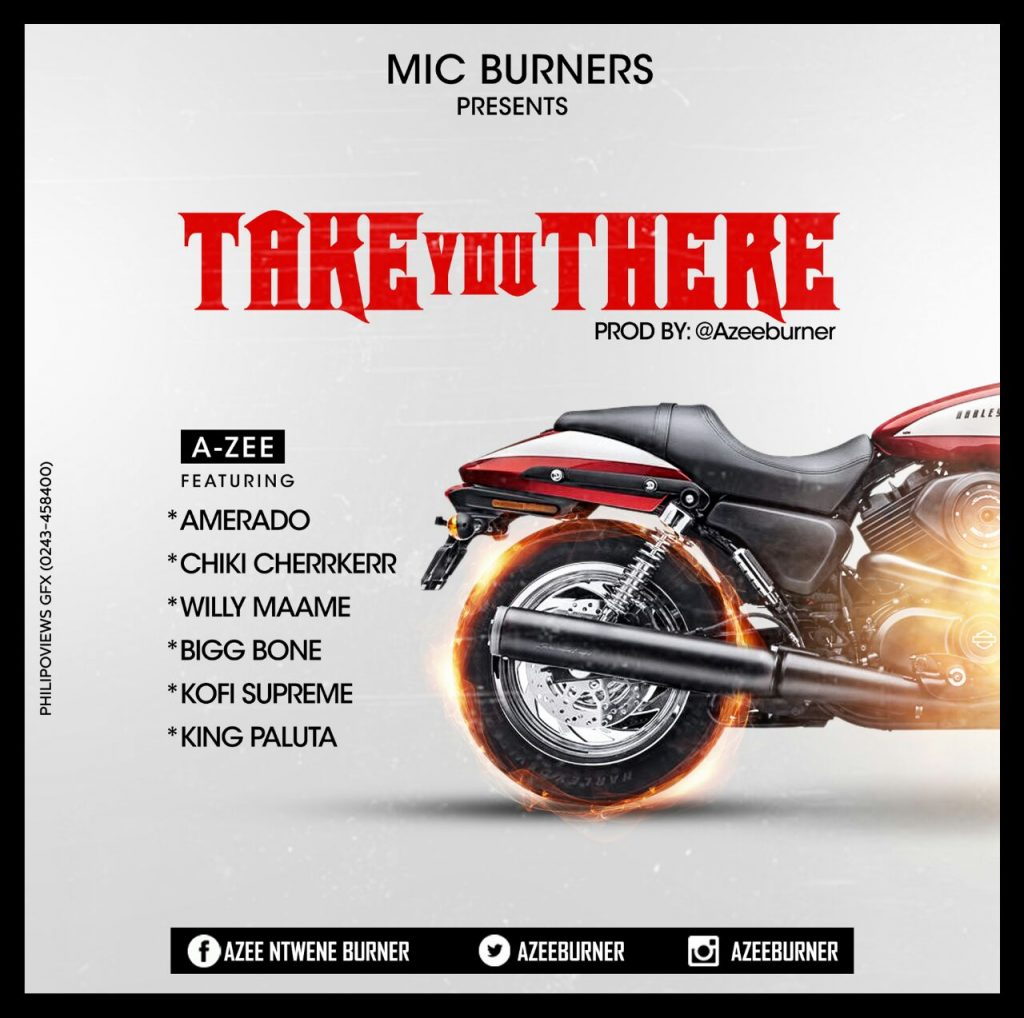 Amerado X Chiki X Willy Maame X Kofi Supremme X King Paluta - Take You There (Prod. By Azee Burner)