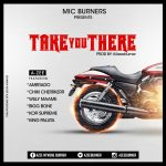 Amerado X Chiki X Willy Maame X Kofi Supremme X King Paluta Take You There Prod