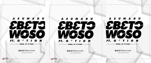 Asumadu bto Woso ft