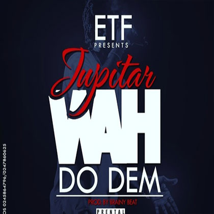 Jupitar A Wah Do Dem Prod By Brainy Beats