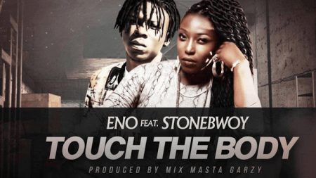 Eno ft Stonebwoy – Touch The Body Prod