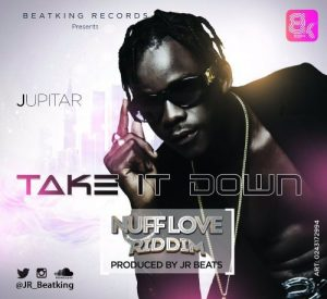 Jupitar-Take-It-Down-Nuff-Love-Riddim