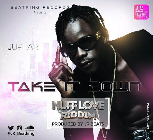 Jupitar Take It Down Nuff Love Riddim