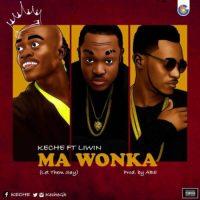 Keche – Ma Wonka Feat