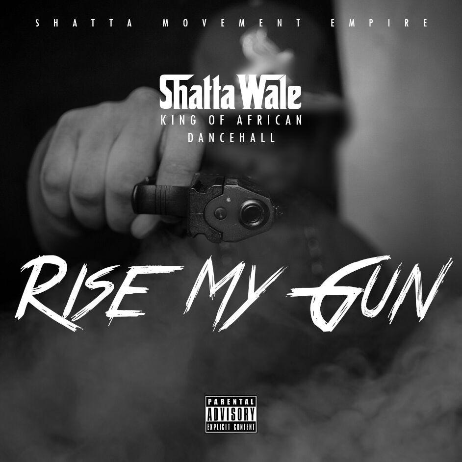 Shatta Wale Rise My Gun Prod