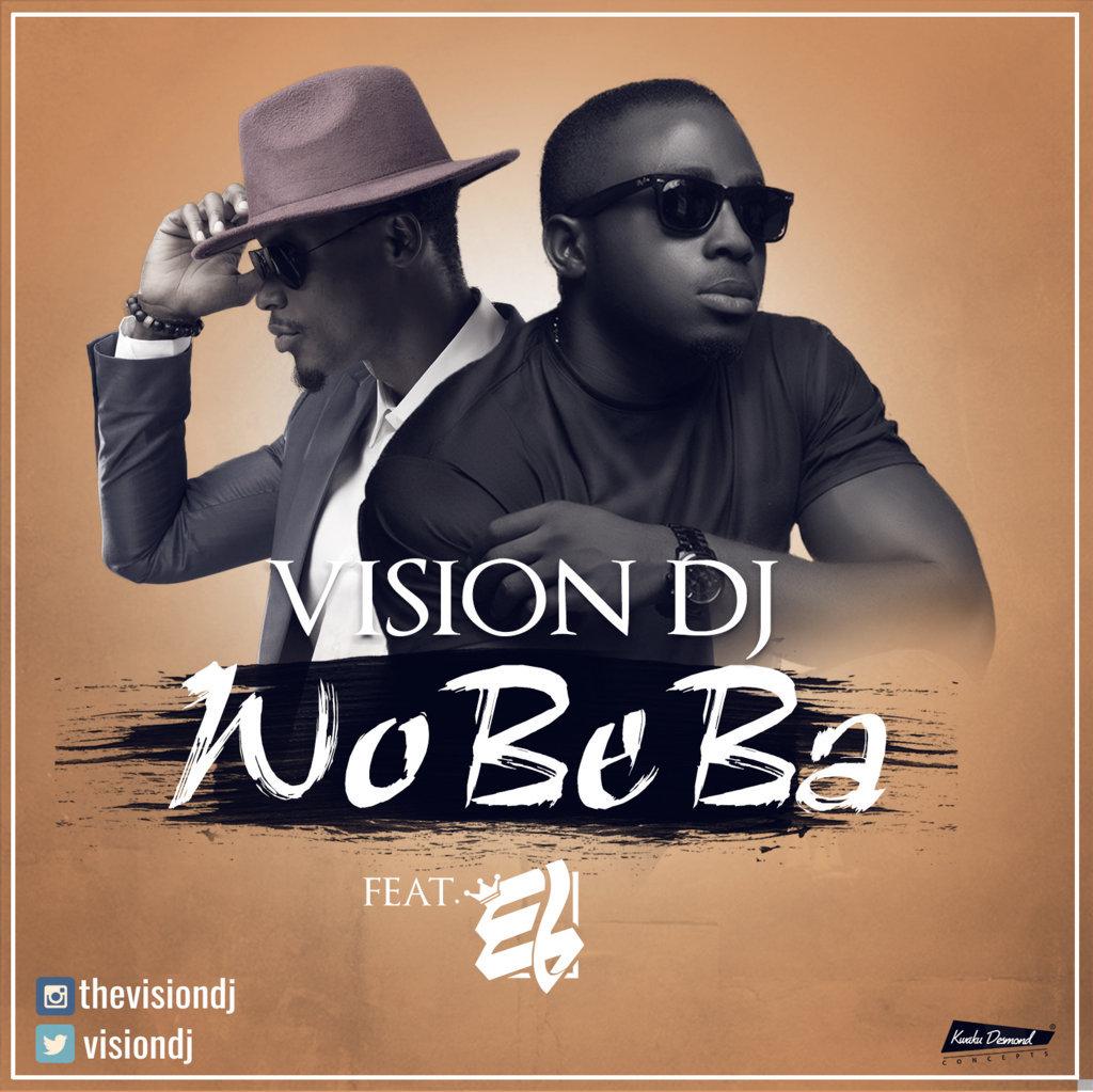 Vision DJ – Wobeba ft EL Prod