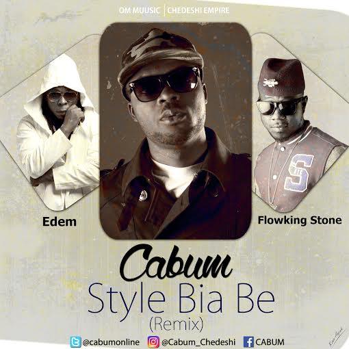 art Cabum Style Bia Be Remix Ft Edem Flowking Stone Prod By @Cabumonline