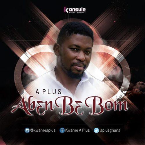 A Plus – Aben Be Bom Prod by Appietus