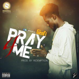 Genfi - Pray 4 Me (Prod. By Redemption)