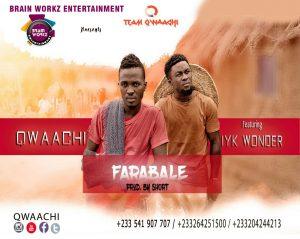 Qwaachi - Farabale Ft Iyk Wonder (Prod By Short)