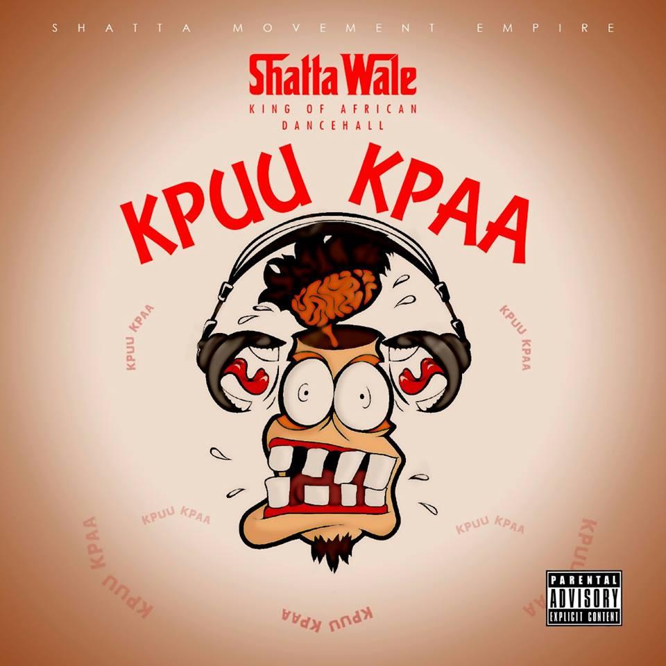 Shatta Wale – Kpuu Kpa Prod By B
