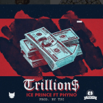 Ice Prince Trillions ft