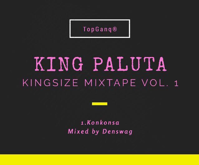 King Paluta – Konkonsa Most Of Us Mixed By Denswag