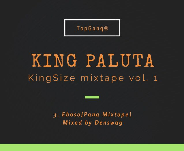 King Paluta Eboso Mixed By @Denswag