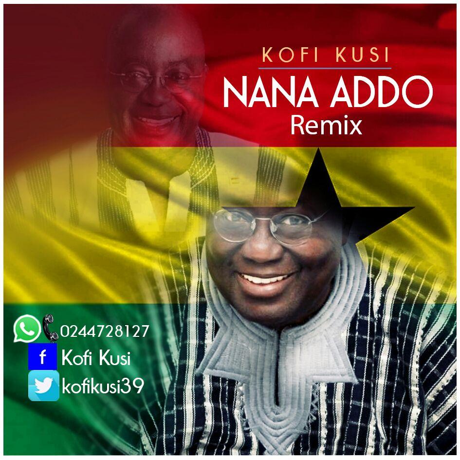 Kofi Kusi Akufo Addo Remix prod