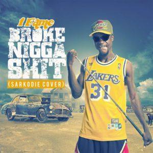 Fame – Broke Nigga Shit Sarkodie Cover