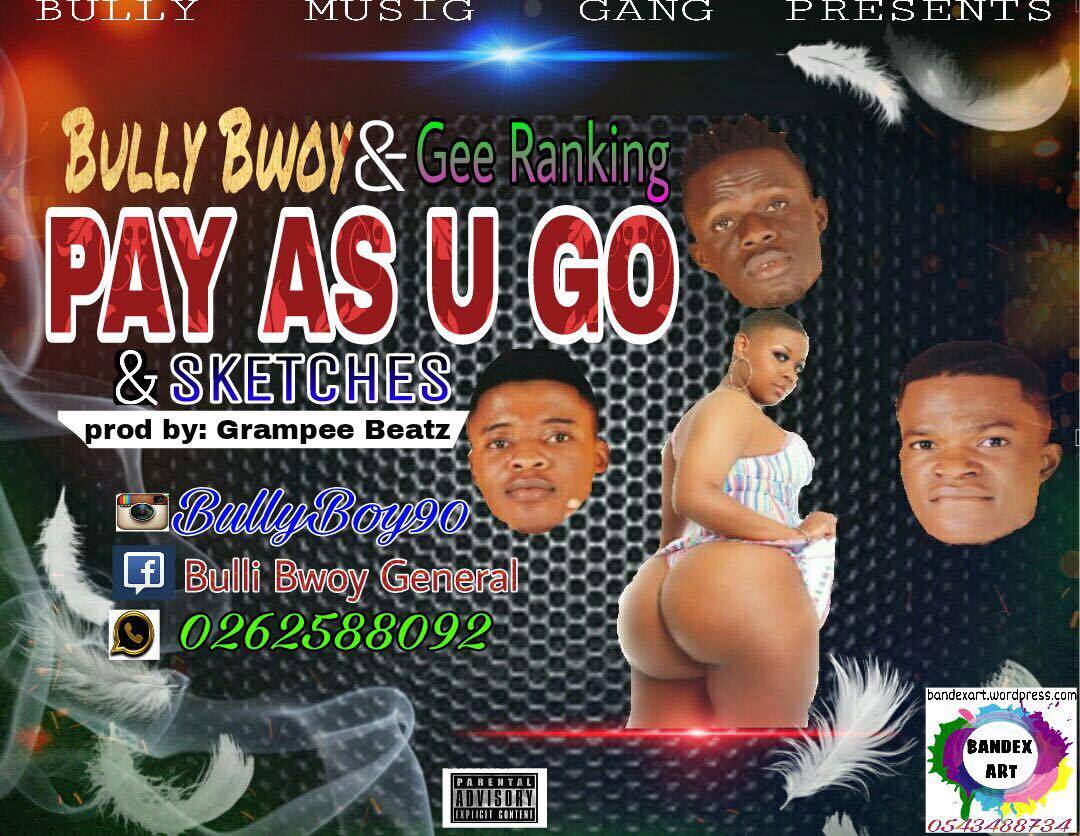 Bully Bwoy Gee Ranking Sketches Pay As U Go Prod by Grampee Beatz