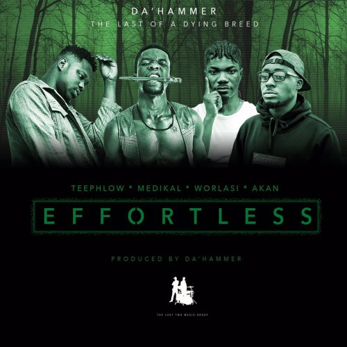 Da Hammer Effortless ft Teephlow Medikal Akan X Worlasi