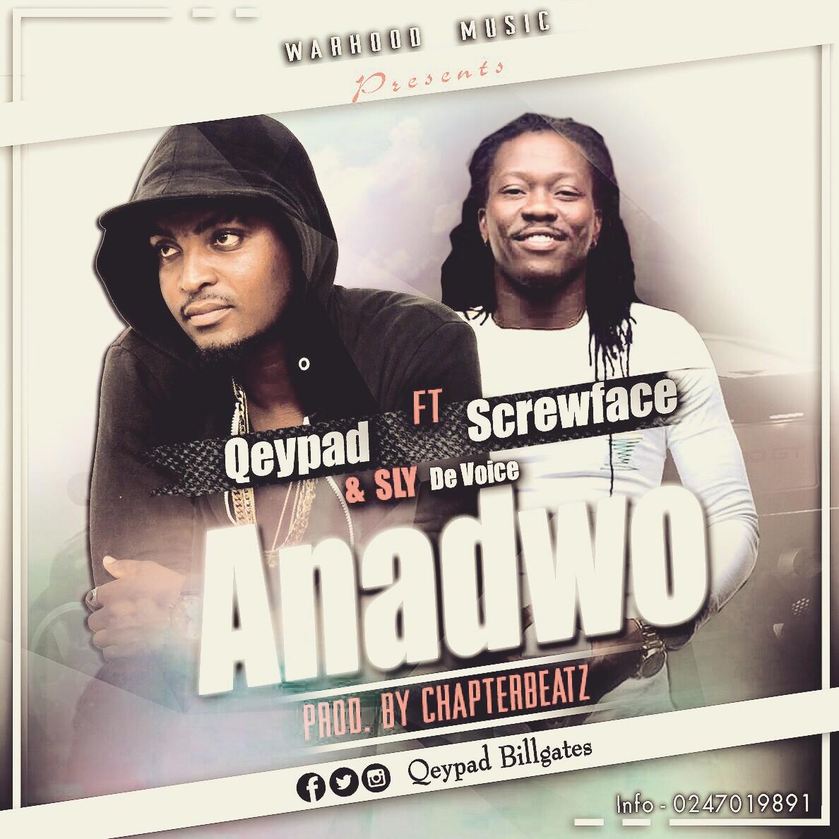 Qeypad Anadwo ft Scewfaze Sly De voice Prod by Chapterbeatz
