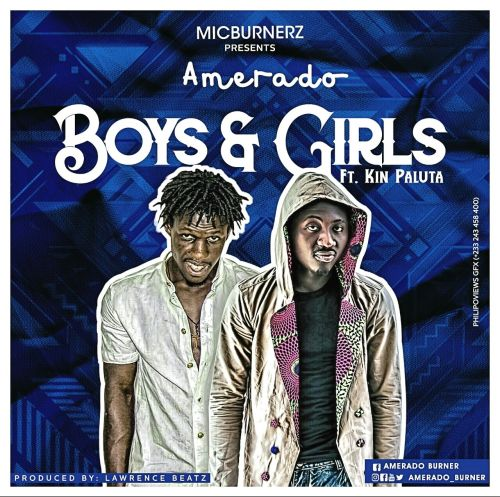 Amerado Boys and Girls ft Kin PalutaProd