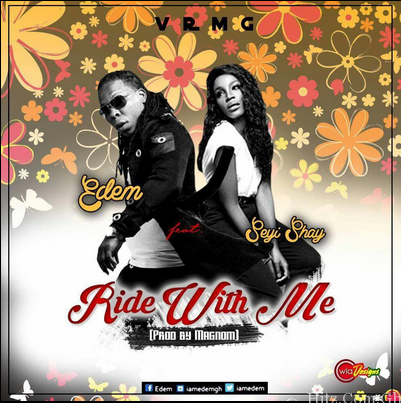 Edem Ride with me ft Seyi Shay Prod by Magnom