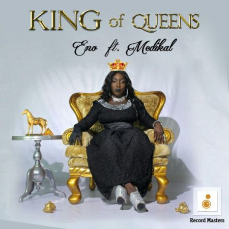Eno – King Of Queens Feat Medikal