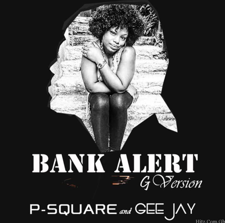 P Square X Gee Jay – Bank Alert G Version
