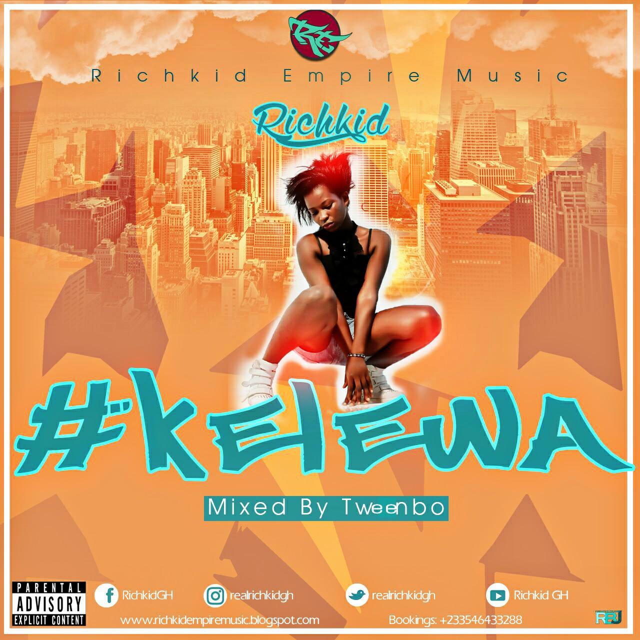 Richkid Kelewa Mixed By Tweenbo Prod