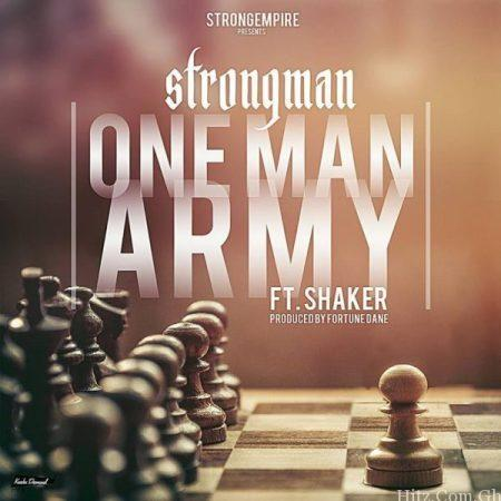 Strongman One Man Army Feat Lil Shaker Prod