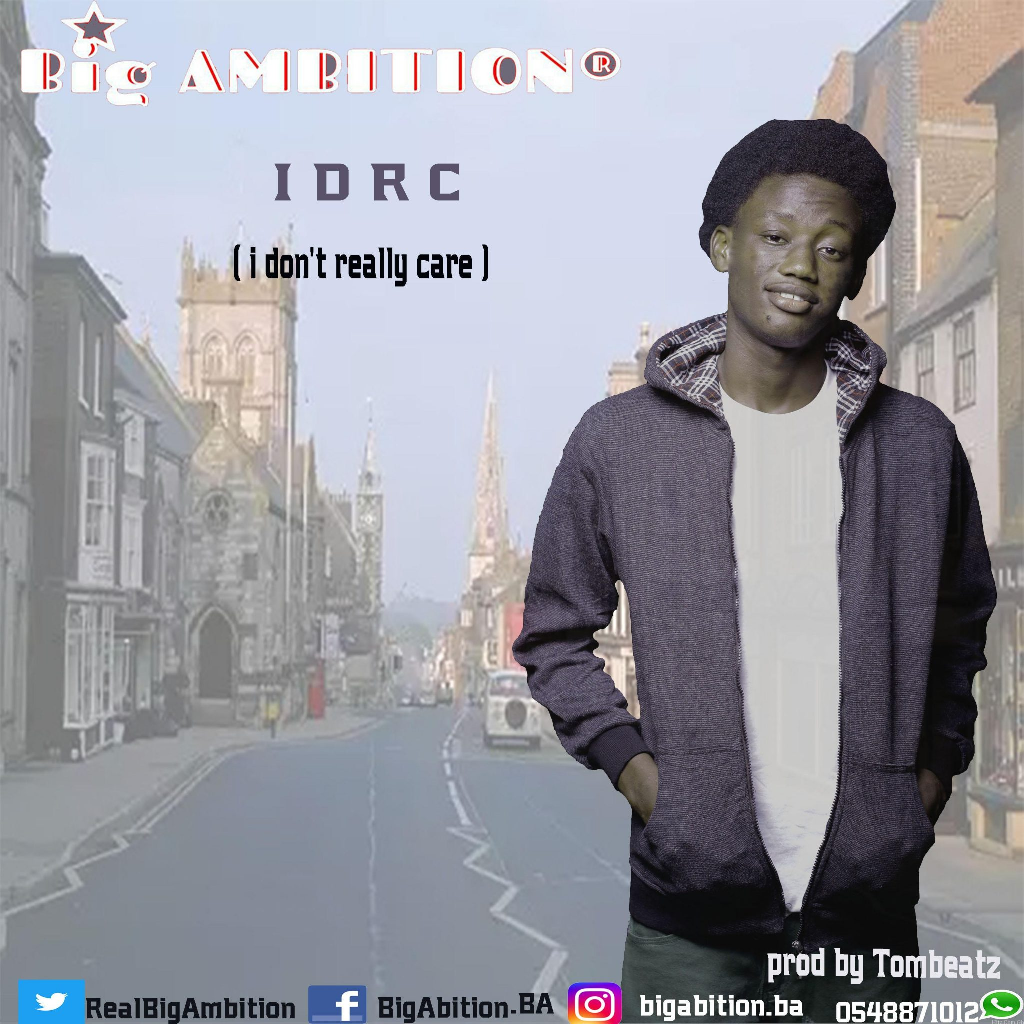 BiG Ambition I Dont Really Care IDRC Prod by Tombeatz