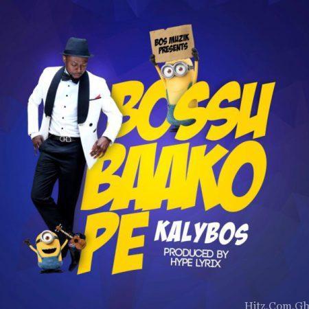 Kalybos Bossu Baako Pe Prod By Hypelyrix