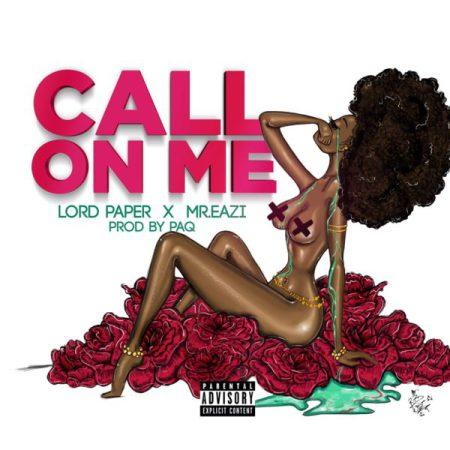 Lord Paper Mr Eazi – Call On Me Prod by PaQ