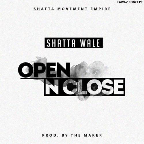 SHATTA WALE OPEN AND CLOSE IT